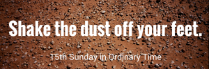 Shake the dirt off your feet. (1)