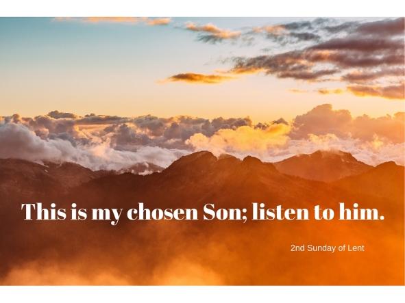 This is my chosen Son; listen to him.